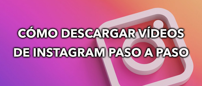 tutorial como descargar vídeos de instagram